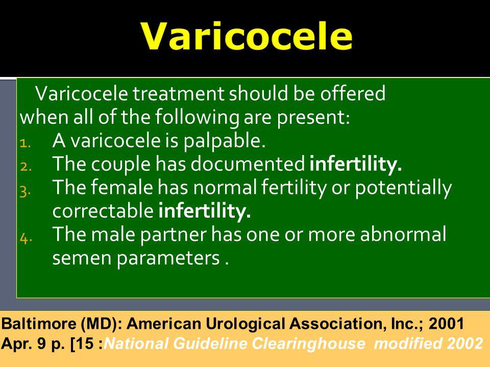 Varicocele Varicocele treatment should be offered