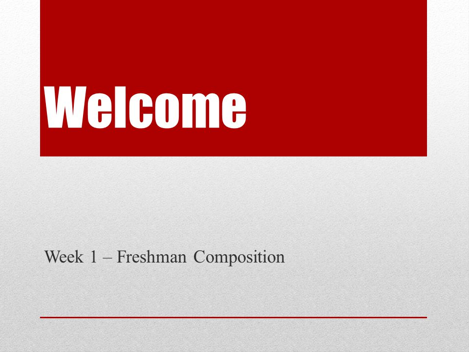 Week 1 – Freshman Composition
