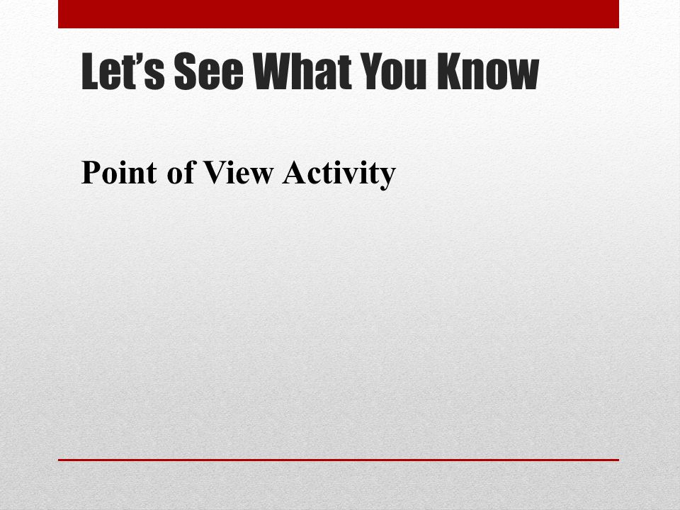 Let's See What You Know Point of View Activity