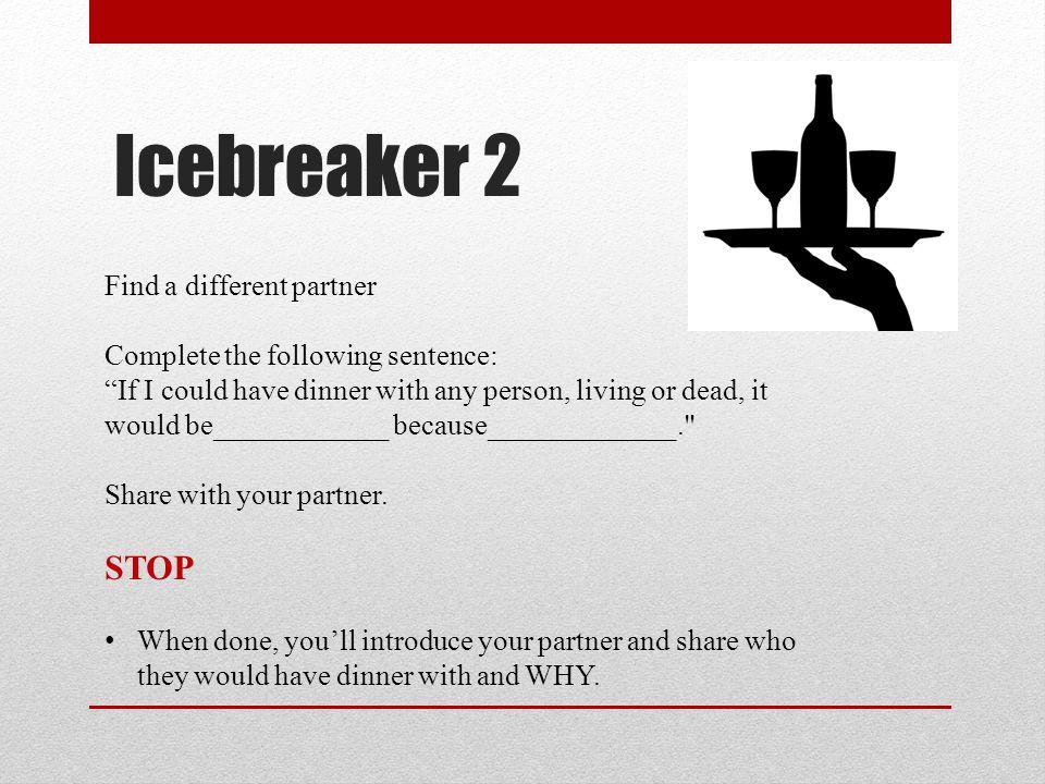 Icebreaker 2 STOP Find a different partner