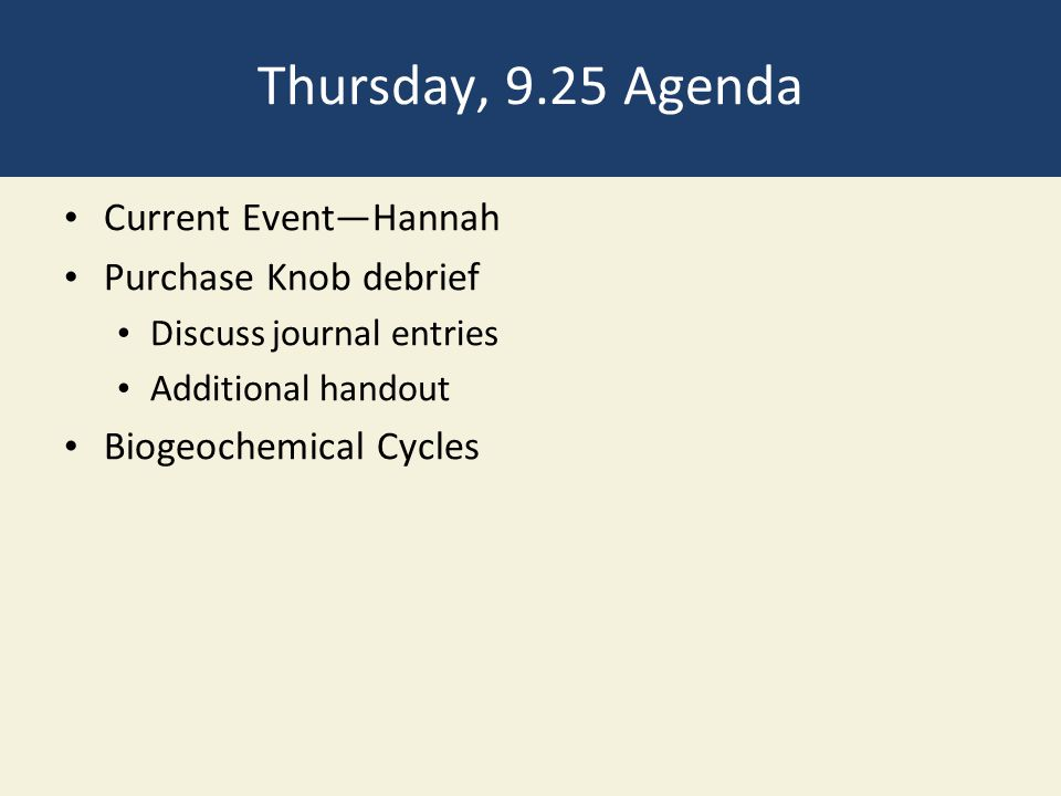 Thursday, 9.25 Agenda Current Event—Hannah Purchase Knob debrief