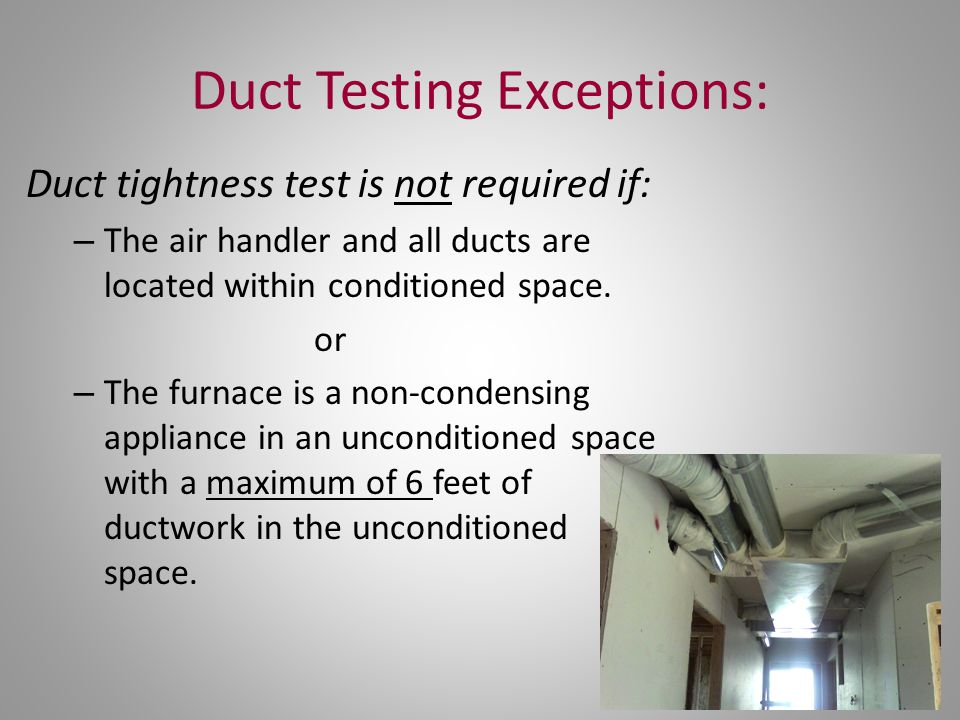 Duct Testing Exceptions: