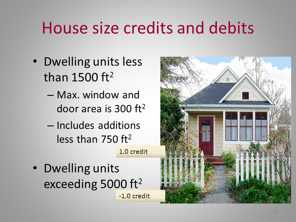 House size credits and debits