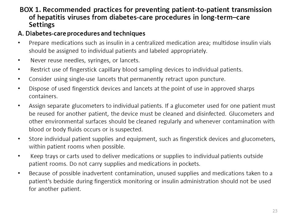 BOX 1. Recommended practices for preventing patient-to-patient transmission of hepatitis viruses from diabetes-care procedures in long-term–care Settings