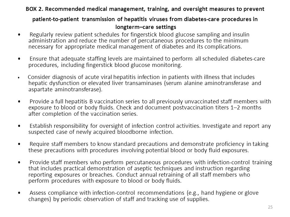 BOX 2. Recommended medical management, training, and oversight measures to prevent patient-to-patient transmission of hepatitis viruses from diabetes-care procedures in longterm–care settings
