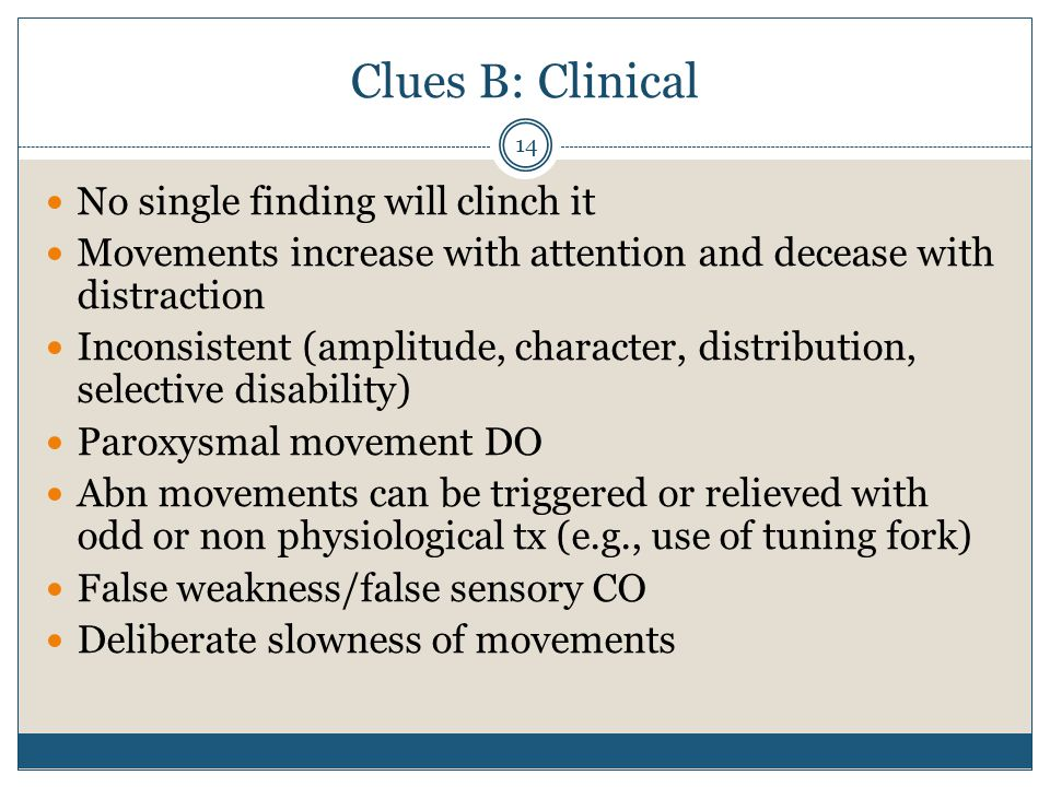 Clues B: Clinical No single finding will clinch it