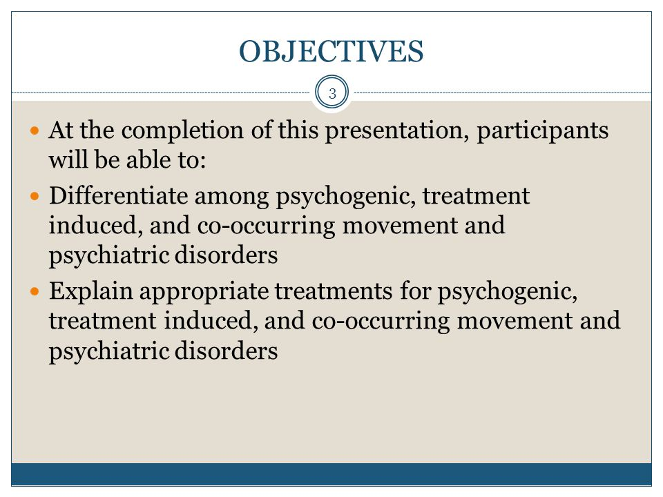 OBJECTIVES At the completion of this presentation, participants will be able to: