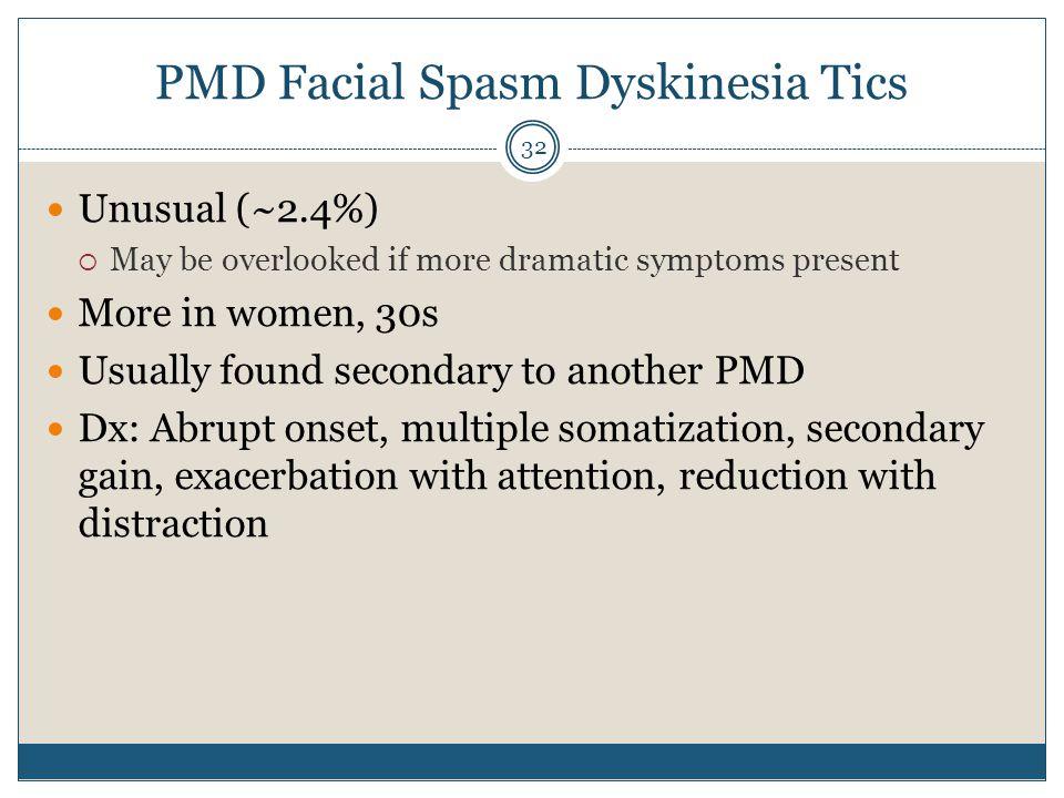 PMD Facial Spasm Dyskinesia Tics