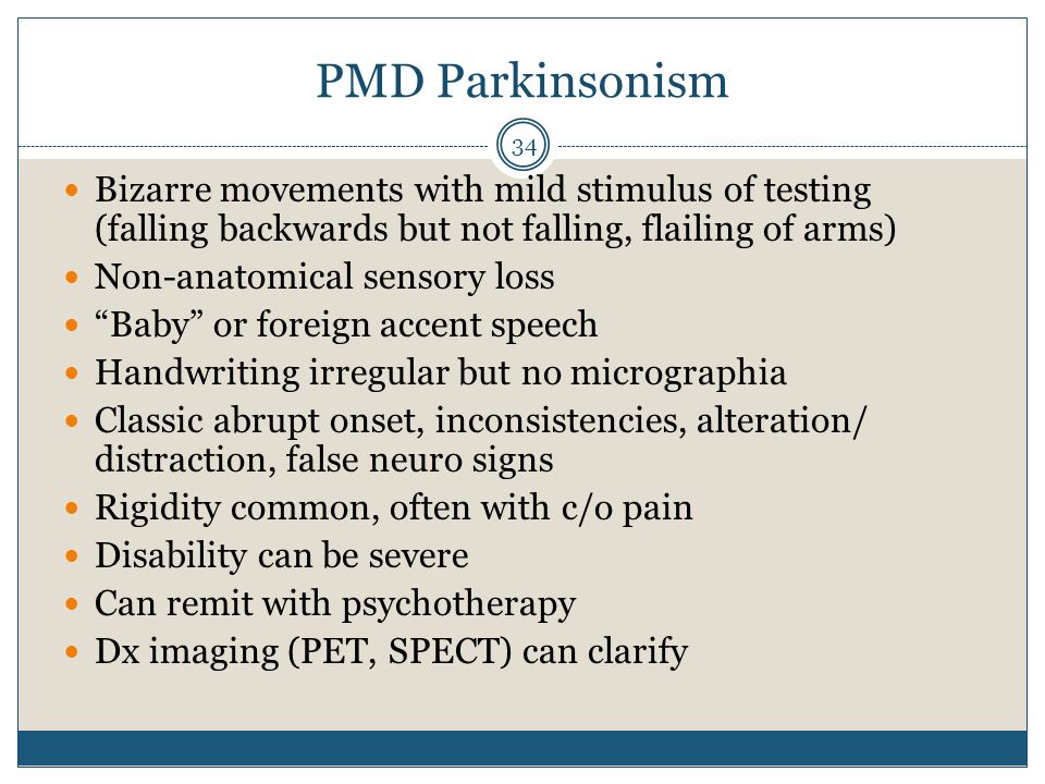 PMD Parkinsonism Bizarre movements with mild stimulus of testing (falling backwards but not falling, flailing of arms)