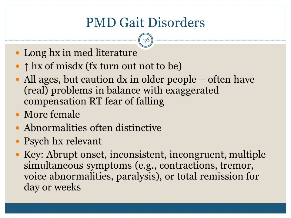 PMD Gait Disorders Long hx in med literature
