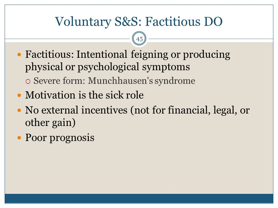 Voluntary S&S: Factitious DO