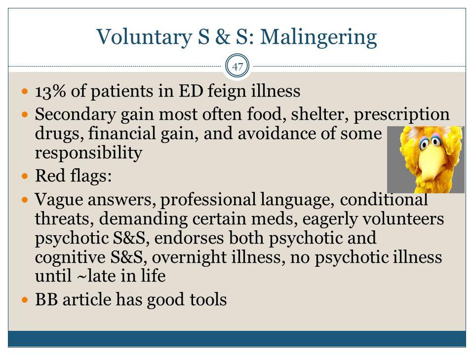 Voluntary S & S: Malingering