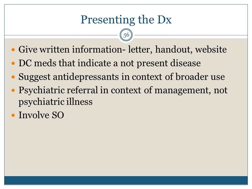 Presenting the Dx Give written information- letter, handout, website