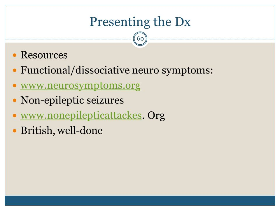 Presenting the Dx Resources Functional/dissociative neuro symptoms: