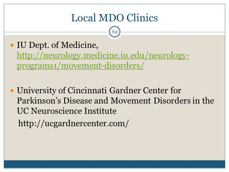 Local MDO Clinics IU Dept. of Medicine, http://neurology.medicine.iu.edu/neurology-programs1/movement-disorders/