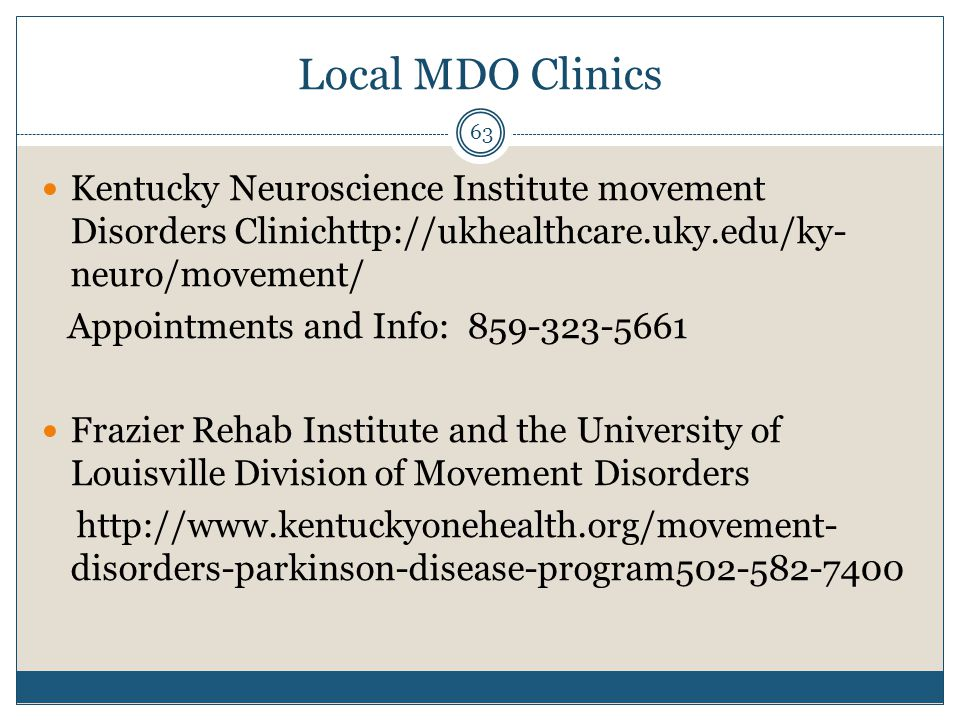 Local MDO Clinics Kentucky Neuroscience Institute movement Disorders Clinichttp://ukhealthcare.uky.edu/ky-neuro/movement/
