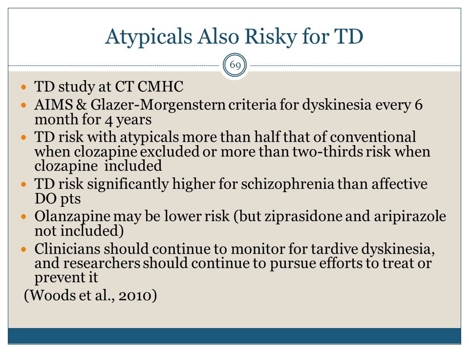 Atypicals Also Risky for TD