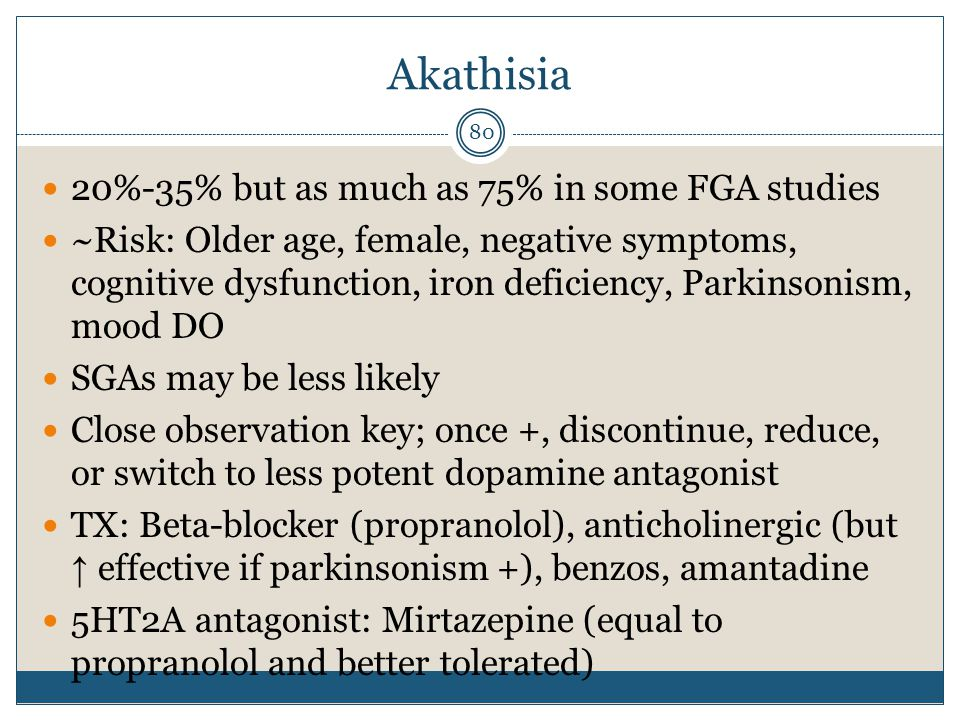 Akathisia 20%-35% but as much as 75% in some FGA studies