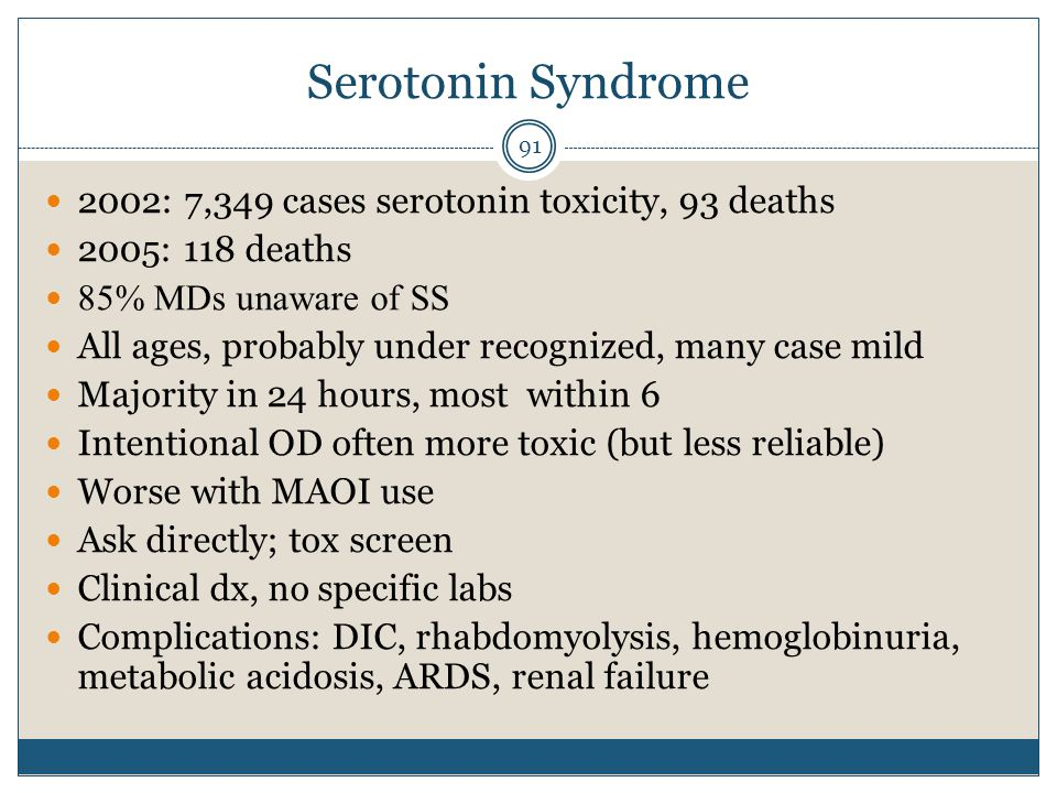 Serotonin Syndrome 2002: 7,349 cases serotonin toxicity, 93 deaths
