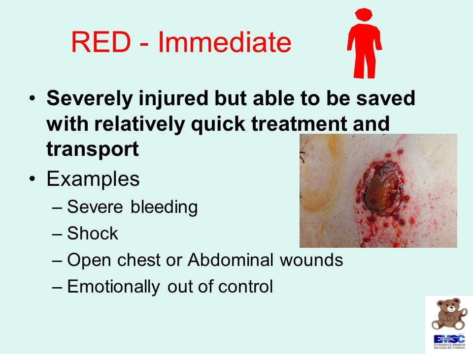 RED - Immediate Severely injured but able to be saved with relatively quick treatment and transport.