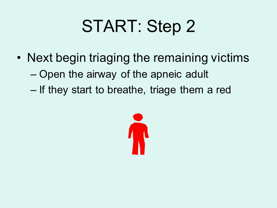 START: Step 2 Next begin triaging the remaining victims