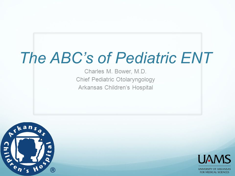 The ABC's of Pediatric ENT