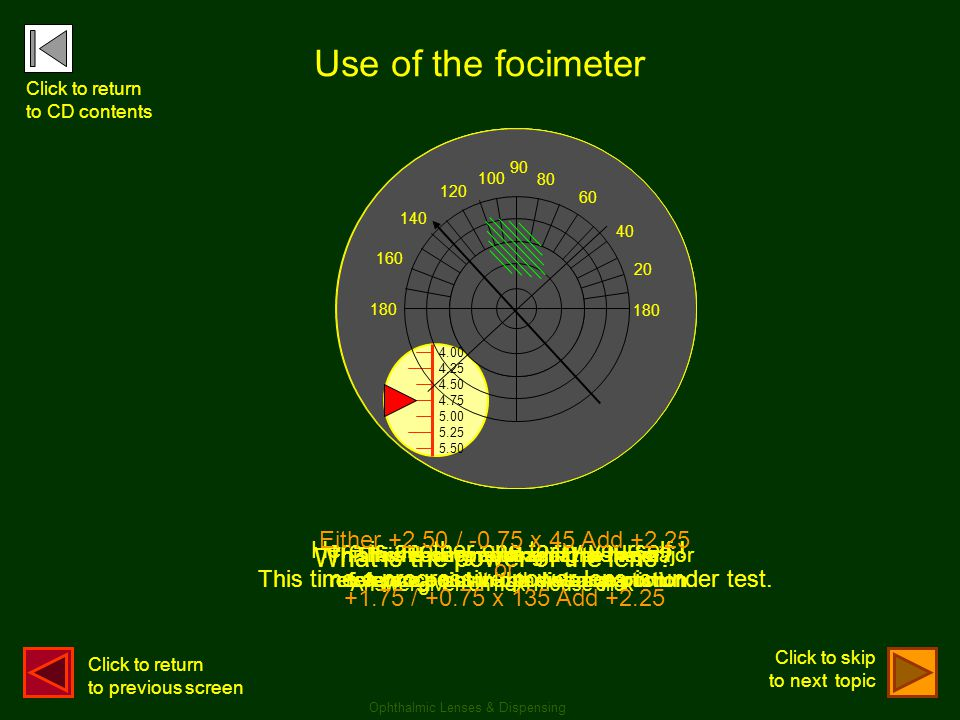 Use of the focimeter What is the power of the lens