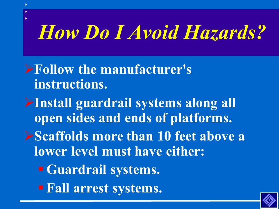 How Do I Avoid Hazards Follow the manufacturer s instructions.