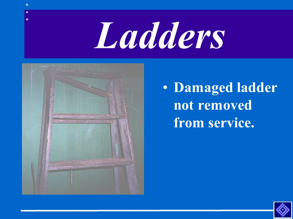 Ladders Damaged ladder not removed from service.