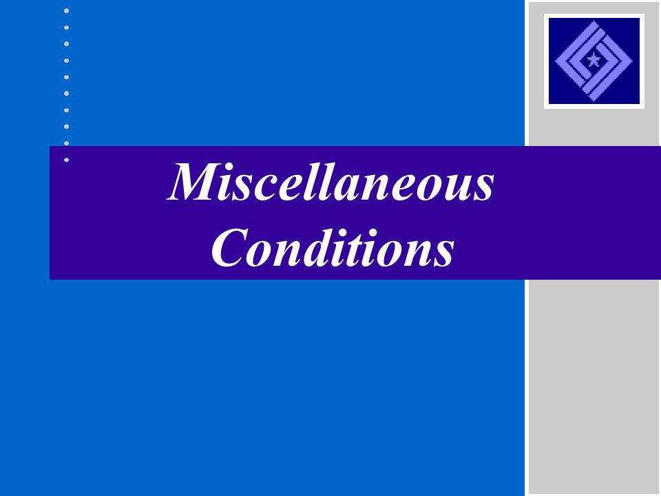 Miscellaneous Conditions