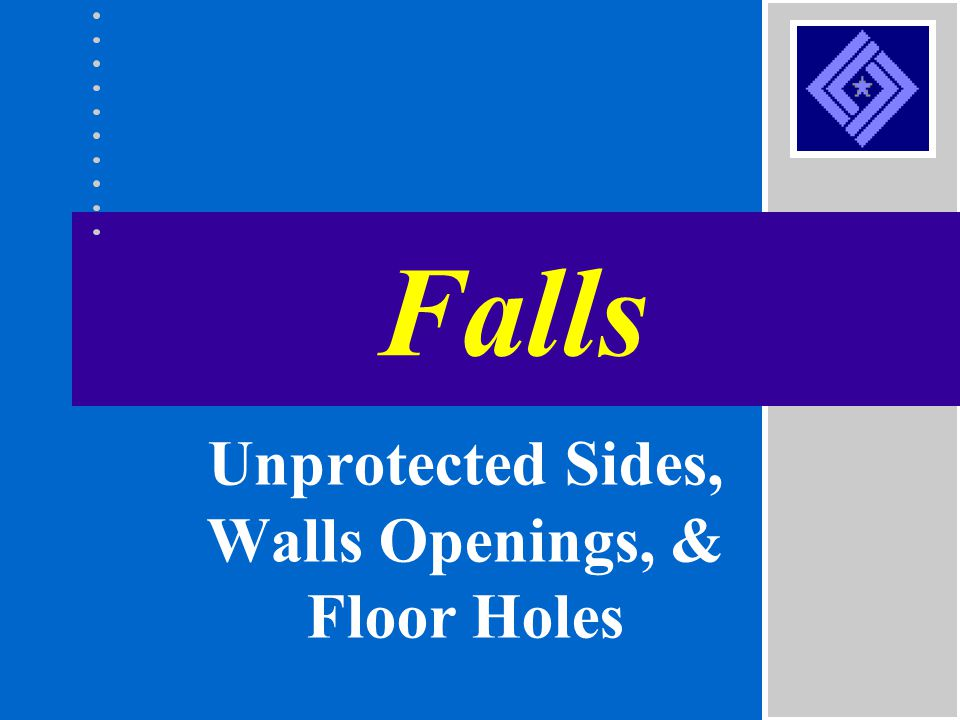 Unprotected Sides, Walls Openings, & Floor Holes