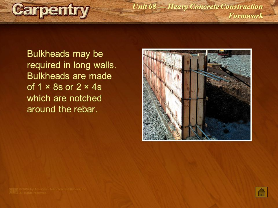 Bulkheads may be required in long walls