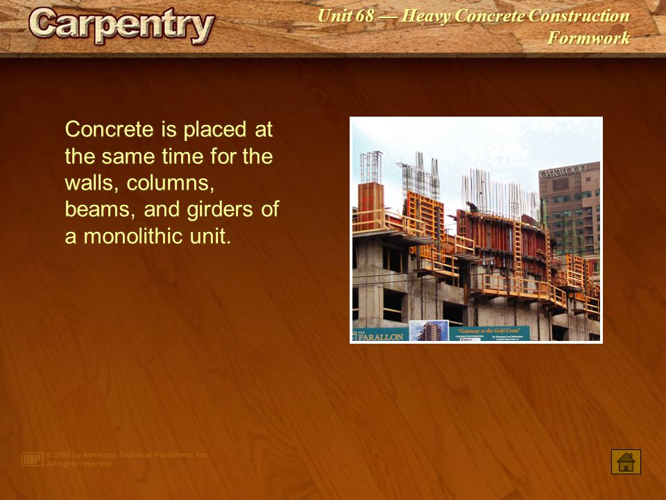 Concrete is placed at the same time for the walls, columns, beams, and girders of a monolithic unit.