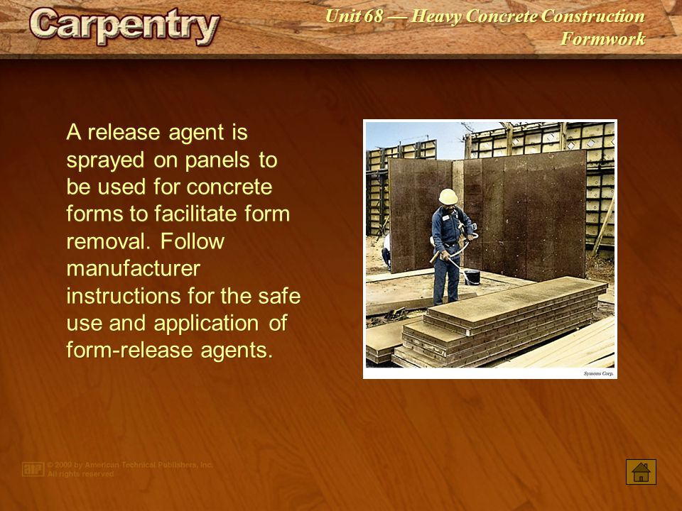 A release agent is sprayed on panels to be used for concrete forms to facilitate form removal. Follow manufacturer instructions for the safe use and application of form-release agents.
