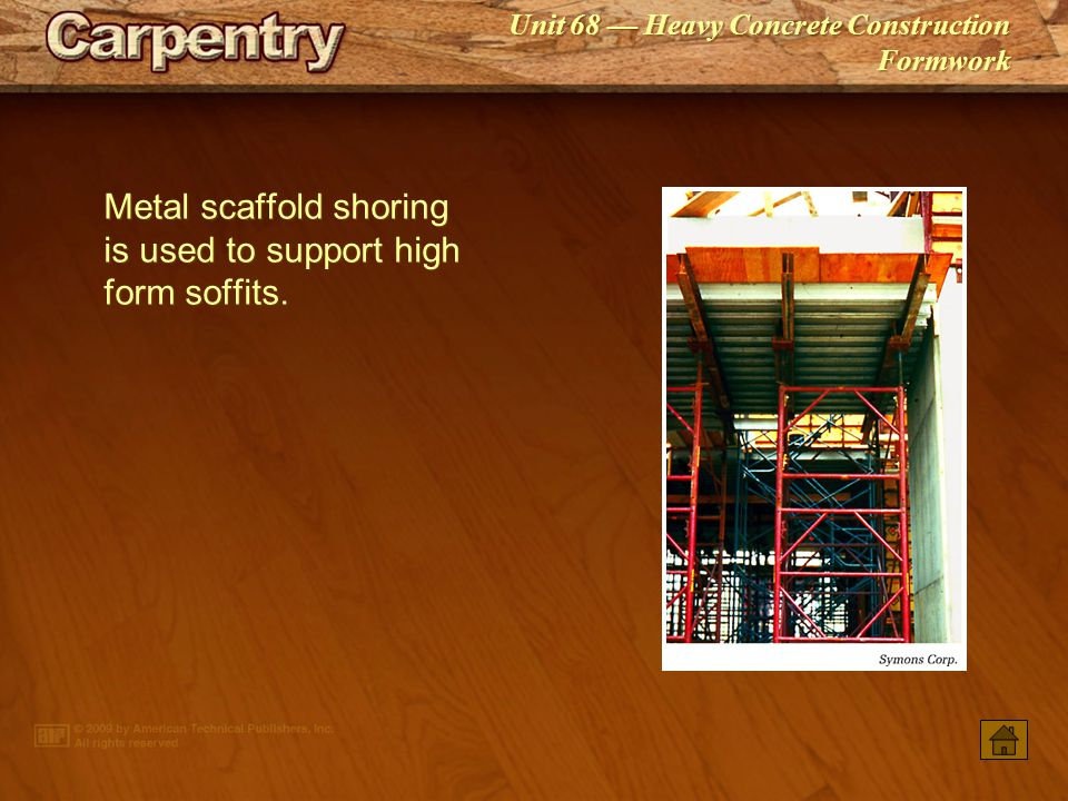 Metal scaffold shoring is used to support high form soffits.