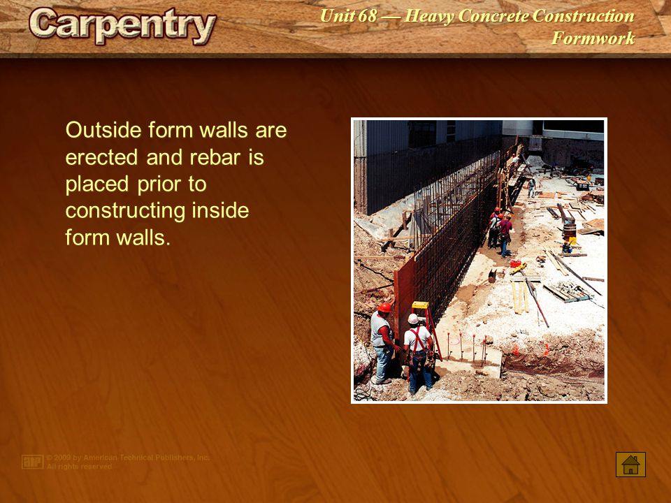 Outside form walls are erected and rebar is placed prior to constructing inside form walls.