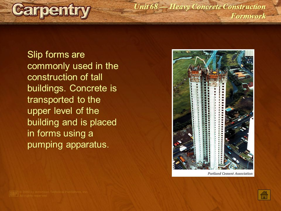 Slip forms are commonly used in the construction of tall buildings