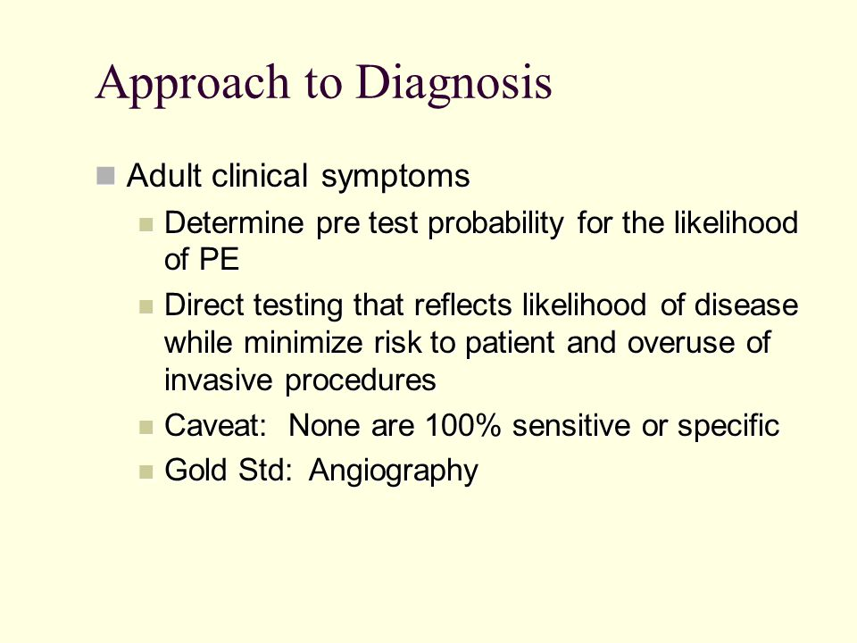 Approach to Diagnosis Adult clinical symptoms