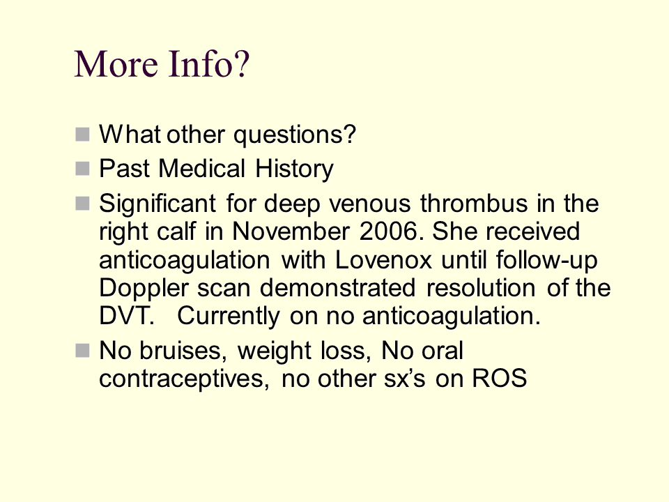 More Info What other questions Past Medical History