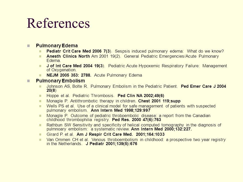 References Pulmonary Edema Pulmonary Embolism