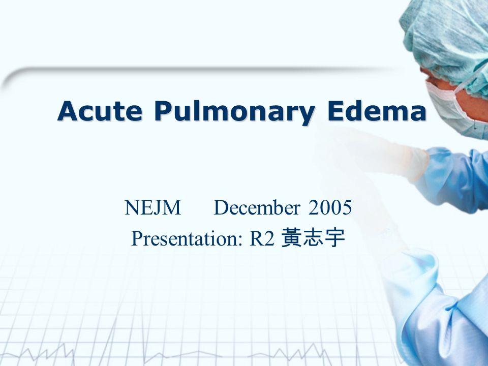 NEJM December 2005 Presentation: R2 黃志宇