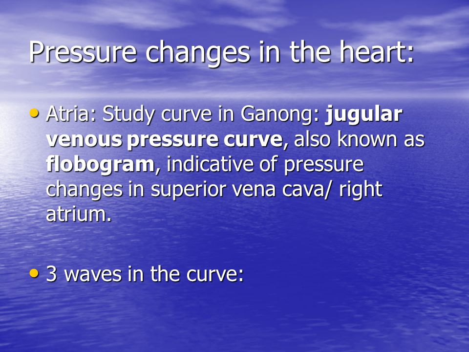Pressure changes in the heart: