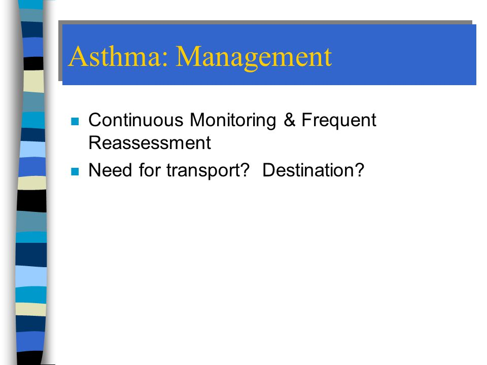 Asthma: Management Continuous Monitoring & Frequent Reassessment