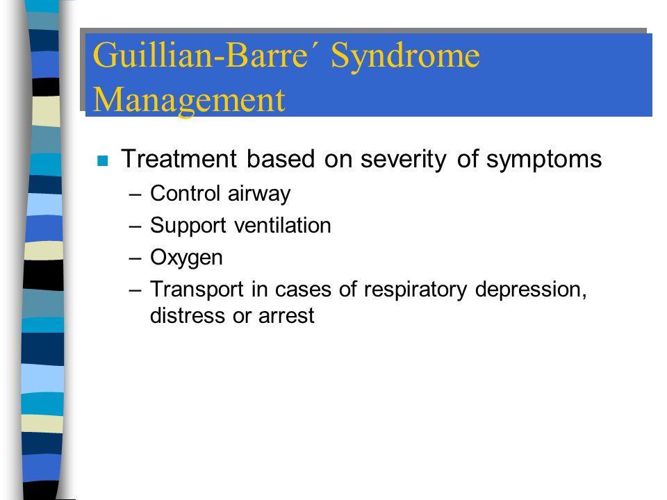 Guillian-Barre´ Syndrome Management