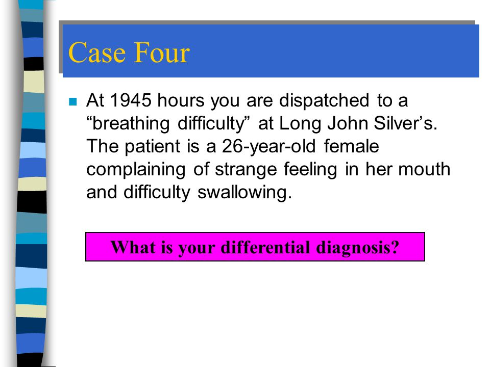 What is your differential diagnosis