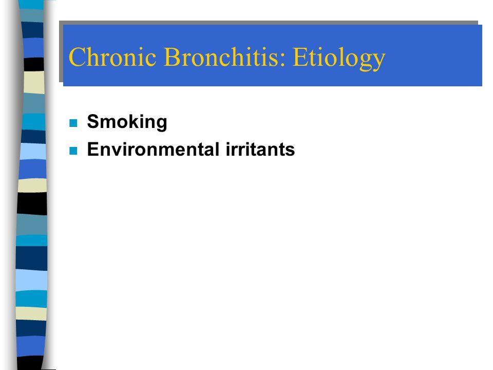 Chronic Bronchitis: Etiology