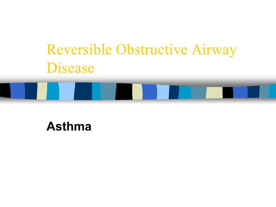 Reversible Obstructive Airway Disease