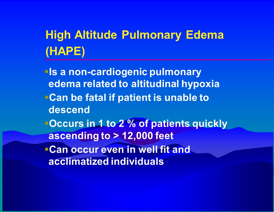 High Altitude Pulmonary Edema (HAPE)