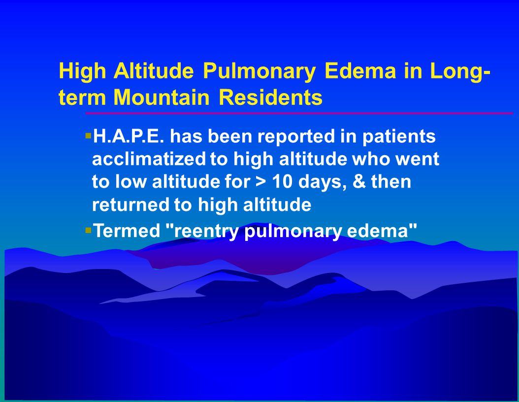 High Altitude Pulmonary Edema in Long-term Mountain Residents