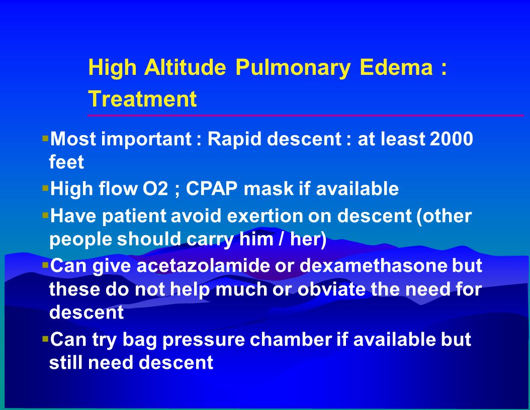 High Altitude Pulmonary Edema : Treatment